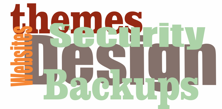 Themes, Security, Backup and Design